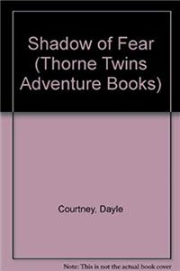 Shadow of Fear (Thorne Twins Adventure Books)