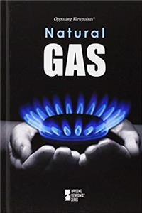 Natural Gas (Opposing Viewpoints)