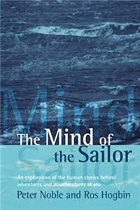 Download The Mind of the Sailor: An Exploration of the Human Stories Behind Adventures and Misadventures at Sea epub
