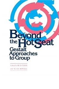 Beyond the Hot Seat: Gestalt Approaches to Group
