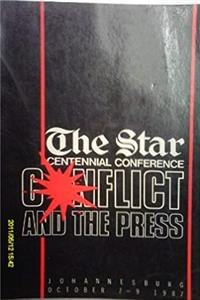 Conflict and the press: Proceedings of the Star's centennial conference on the role of the press in a divided society