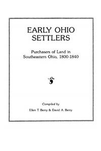 Download Early Ohio Settlers. Purchasers of Land in Southeastern Ohio, 1800-1840 epub