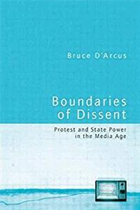 Boundaries of Dissent: Protest and State Power in the Media Age