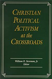 Christian Political Activism at the Crossroads