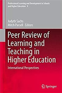 Peer Review of Learning and Teaching in Higher Education: International Perspectives (Professional Learning and Development in Schools and Higher Education)