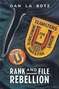Rank-and-File Rebellion: Teamsters for a Democratic Union (Haymarket Series)