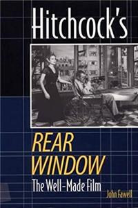 Hitchcock's Rear Window: The Well-Made Film