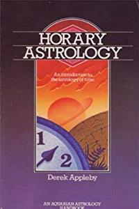 Horary Astrology: An Introduction to the Astrology of Time (Astrology Handbooks)