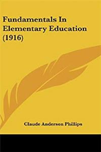 Fundamentals In Elementary Education (1916)