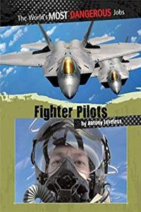 Fighter Pilots (The World's Most Dangerous Jobs)