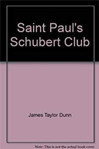 Saint Paul's Schubert Club: A century of music (1882-1982)