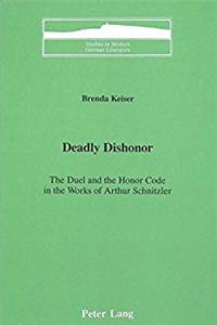 Download Deadly Dishonor: The Duel and the Honor Code in the Works of Arthur Schnitzler (Studies in Modern German Literature) epub