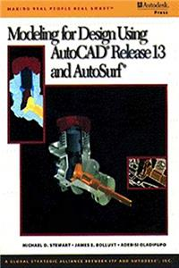 Modeling for Design Using Autocad Release 13 and Autosurf