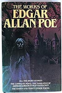 Download The Works of Edgar Allan Poe: Sixty-seven Tales, One Complete Novel and Thirty-one Poems epub