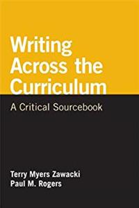 Writing Across the Curriculum: A Critical Sourcebook (The Bedford/st. Martin's Series in Rhetoric and Compostion)