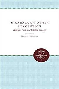Nicaragua's Other Revolution: Religious Faith and Political Struggle