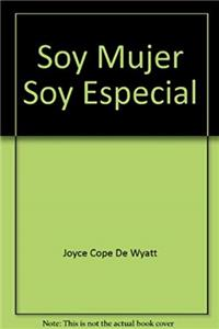 Soy Mujer Soy Especial (Spanish Edition)