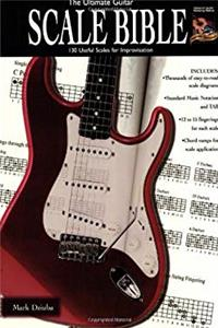 The Ultimate Guitar Scale Bible: 130 Useful Scales for Improvisation (National Guitar Workshop)