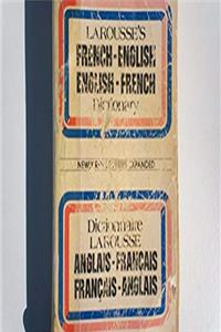 French-English, English-French Dictionary/Dictionnaire Larousse Français-Anglais, Anglais-Français