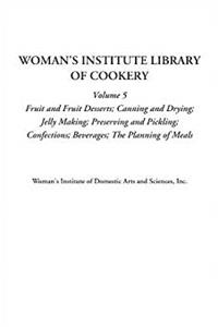 Download Woman's Institute Library of Cookery (Volume 5, Fruit and Fruit Desserts; Canning and Drying; Jelly Making; Preserving and Pickling; Confections; Beverages; The Planning of Meals) epub