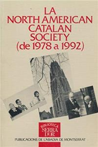La North American Catalan Society, de 1978 a 1992 (Biblioteca Serra d'Or) (Catalan Edition)