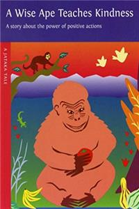 Download A Wise Ape Teaches Kindness: A Story About the Power of Positive Actions (Jataka Tales) epub