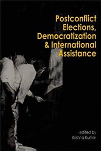 Postconflict Elections, Democratization, and International Assistance