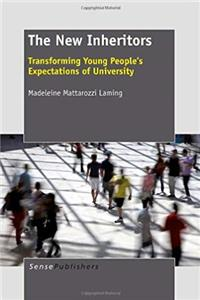 The New Inheritors: Transforming Young People's Expectations of University