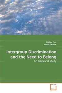 Intergroup Discrimination and the Need to Belong: An Empirical Study