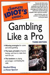 The Complete Idiot's Guide to Gambling Like a Pro (2nd Edition)