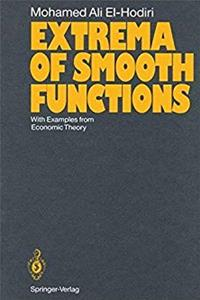 Extrema of Smooth Functions: With Examples from Economic Theory