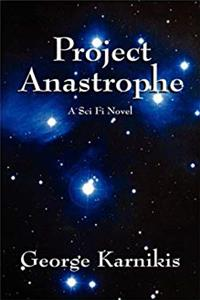 Project Anastrophe: A Sci Fi Novel