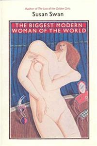 The biggest modern woman of the world: A novel