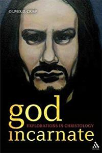 God Incarnate: Explorations in Christology