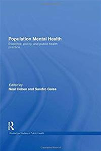 Population Mental Health: Evidence, Policy, and Public Health Practice (Routledge Studies in Public Health)