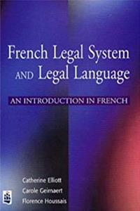 French Legal System and Legal Language: An introduction in French (French Edition)