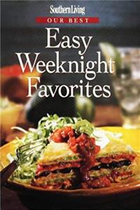 Southern Living Our Best Easy Weeknight Favorites (Southern Living (Hardcover Oxmoor))