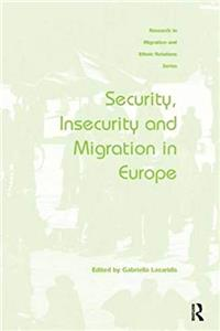 Security, Insecurity and Migration in Europe (Research in Migration and Ethnic Relations)