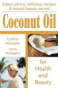Coconut Oil: For Health and Beauty