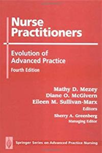 Nurse Practitioners: Evolution of Advanced Practice, Fourth Edition (Advanced Practice Nursing)