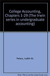 College Accounting, Chapters 1-29 (The Irwin Series in Undergraduate Accounting)
