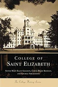 College  of  St.  Elizabeth   (NJ)  (College  History  Series)
