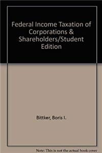 Federal Income Taxation of Corporations & Shareholders/Student Edition