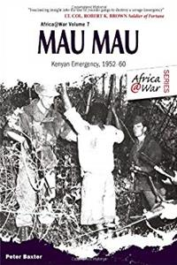 Mau Mau: The Kenyan Emergency 1952-60 (Africa@War)