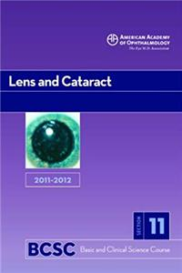 2011-2012 Basic and Clinical Science Course, Section 11: Lens and Cataract (Basic & Clinical Science Course)