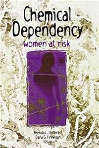Chemical Dependency: Women at Risk