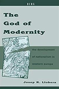 Download The God of Modernity: The Development of Nationalism in Western Europe (Berg European Studies Series) epub