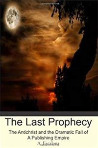 Download The Last Prophecy: The Antichrist and the Dramatic Fall of a Publishing Empire epub
