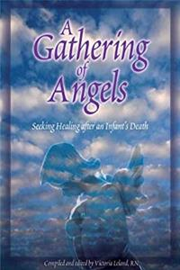 A Gathering of Angels: Seeking Healing After an Infant's Death