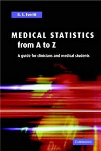Medical Statistics from A to Z: A Guide for Clinicians and Medical Students